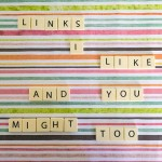 Links I Like (and you might too!)